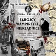 okładka Zabójcy, wampirzyce, nierządnice. Zbrodnie i afery II RP, Audiobook | Iwona Kienzler