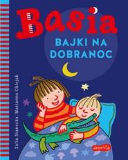 okładka Basia. Bajki na dobranoc, Ebook | Zofia Stanecka, Marianna Oklejak