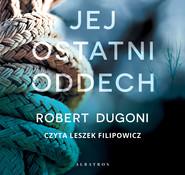 okładka JEJ OSTATNI ODDECH, Audiobook   Robert Dugoni