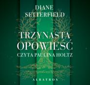 okładka TRZYNASTA OPOWIEŚĆ, Audiobook | Diane SETTERFIELD
