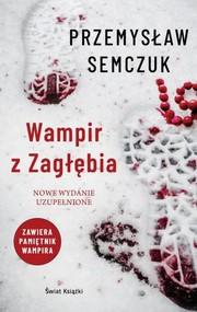 okładka Wampir z Zagłębia, Książka | Przemysław Semczuk