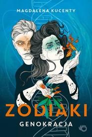 okładka Zodiaki. Genokracja, Książka | Magdalena Kucenty