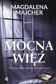 okładka Mocna więź, Książka | Magdalena Majcher