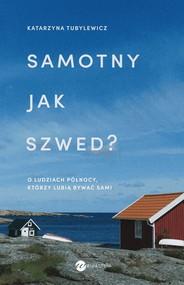okładka Samotny jak Szwed? O ludziach Północy, którzy lubią bywać sami, Książka | Katarzyna Tubylewicz