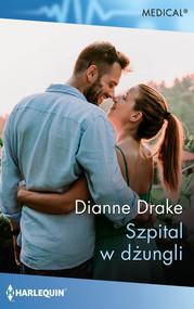 okładka Szpital w dżungli, Książka   Dianne Drake