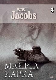 okładka Małpia łapka, Książka | W. W. Jacobs