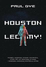 okładka Houston, lecimy!, Książka   Dye Paul
