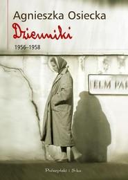 okładka Dzienniki 1956-1958, Książka   Agnieszka Osiecka