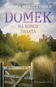 okładka Domek na końcu świata, Książka | Danuta Noszczyńska