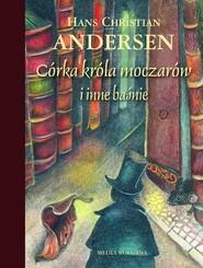 okładka Córka króla moczarów i inne baśnie, Książka | Hans Christian Andersen