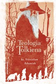 okładka Teologia Tolkiena, Ebook | Adamiak Stanisław
