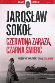 okładka Czerwona zaraza, czarna śmierć, Ebook | Jarosław Sokół