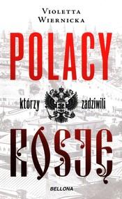 okładka Polacy którzy zadziwili Rosję, Książka | Wiernicka Violetta