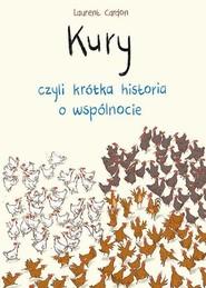okładka Kury, czyli krótka historia o wspólnocie, Książka | Cardon Laurent