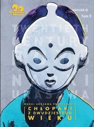 okładka 20th Century Boys - Chłopaki z XX wieku Tom 5, Książka | Urasawa Naoki