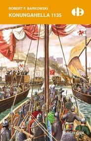 okładka Konungahella 1135, Książka | Robert F. Barkowski