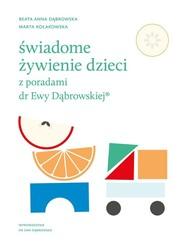 okładka Świadome żywienie dzieci z poradami dr Ewy Dąbrowskiej, Książka | Beata Dąbrowska, Marta Kołakowska