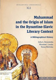 okładka Muhammad and the Origin of Islam in the Byzantine-Slavic Literary Context A Bibliographical History, Książka | Zofia A. Brzozowska, Mirosław J.  Leszka, Teresa  Wolińska
