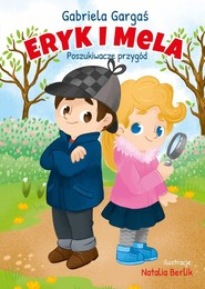 okładka Eryk i Mela poznają świat. Poszukiwacze przygód, Książka   Gabriela Gargaś