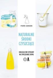 okładka Naturalne środki czyszczące, Książka | Green Fern