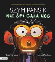 okładka Szym Pansik nie śpi całą noc, Książka | Lang Suzanne
