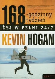 okładka 168-godzinny tydzień Żyj w pełni 24/7, Książka | Hogan Kevin