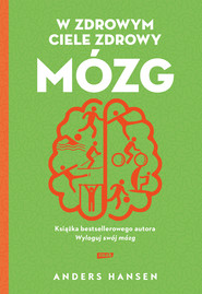 okładka W zdrowym ciele zdrowy mózg (2021), Ebook | Anders Hansen