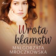 okładka Wrota kłamstw, Audiobook   Małgorzata Mroczkowska