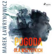 okładka Pogoda dla wszystkich, Audiobook   Marek Ławrynowicz