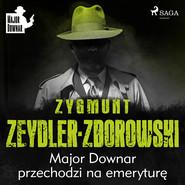 okładka Major Downar przechodzi na emeryturę, Audiobook   Zygmunt Zeydler-Zborowski