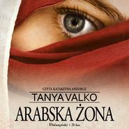 okładka Arabska żona, Audiobook | Tanya Valko