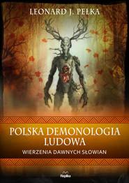 okładka Polska demonologia ludowa, Ebook | Leonard J. Pełka
