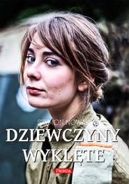 okładka Dziewczyny wyklęte, Ebook   Szymon Nowak