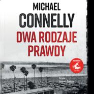 okładka Dwa rodzaje prawdy, Audiobook | Michael Connelly