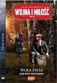 okładka Wojna i Miłość Tom 43 Wola życia, Książka | Else Berit Kristiansen