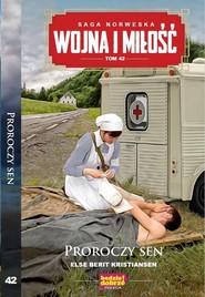 okładka Wojna i Miłość Tom 42 Proroczy sen, Książka | Else Berit Kristiansen