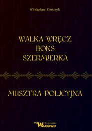 okładka Walka wręcz Boks Szermierka Musztra policyjna, Książka | Dańczuk Władysław