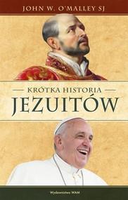 okładka Krótka historia jezuitów, Książka   John W. OMalley