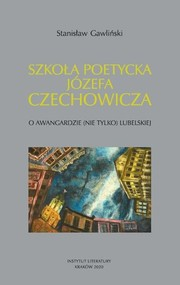 okładka Szkoła poetycka Józefa Czechowicza, Książka | Gawliński Stanisław
