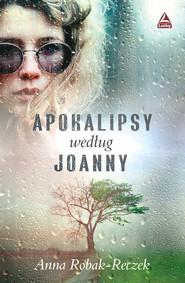 okładka Apokalipsy według Joanny, Książka   Robak-Reczek Anna