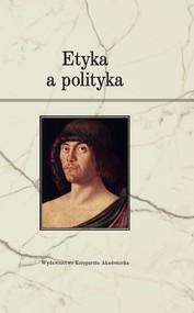 okładka Etyka a polityka, Książka | Justyna Miklaszewska red., Przemysław Spryszak red.