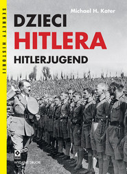 okładka Dzieci Hitlera Hitlerjugend, Książka | Michael H. Kater