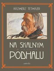 okładka Na Skalnym Podhalu, Książka | Tetmajer Kazimierz
