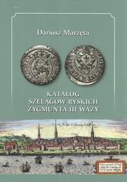 okładka Katalog szelągów ryskich Zygmunta III Wazy, Książka | Marzęta Dariusz