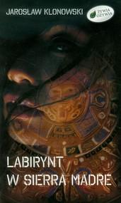 okładka Labirynt w Sierra Madre, Książka | Jarosław Klonowski