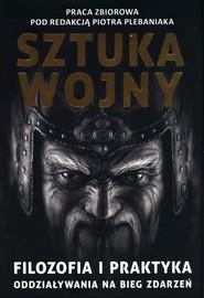 okładka Sun Zi i jego Sztuka wojny. Filozofia i praktyka oddziaływania na bieg zdarzeń, Książka |