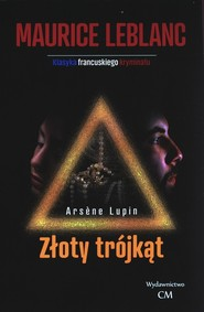 okładka Złoty trójkąt, Książka | Maurice Leblanc