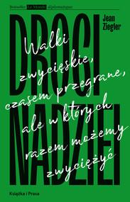 okładka Drogi nadziei Walki zwycięskie, czasem przegrane, ale w których razem możemy zwyciężyć., Książka   Ziegler Jean