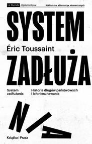 okładka System zadłużania Historia długów państwowych i ich nieuznawania, Książka   Toussaint Eric
