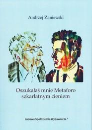 okładka Oszukałaś mnie Mataforo szkarłatnym cieniem, Książka | Zaniewski Andrzej